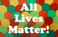 All Lives Matter!